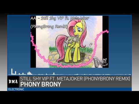 PhonyBrony - Still Shy VIP (PhonyBrony Remix)