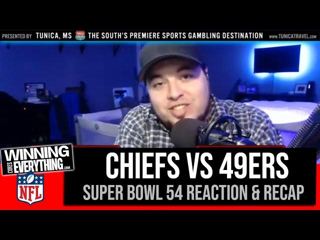 WCE: Super Bowl 54 Chiefs vs 49ers Reaction & Recap