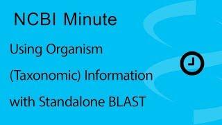 NCBI Minute: Using organism (taxonomic) information with standalone BLAST