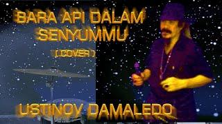 Lagu Nostalgia BARA API DALAM SENYUMMU cip YUDHI KRITIANTO cover USTINOV DAMALEDO