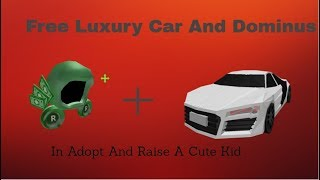 Roblox | HOW TO GET A FREE DOMINUS AND LUXURY CAR IN ADOPT AND RAISE A CUTE KID!
