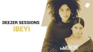 Ibeyi - Deezer Session