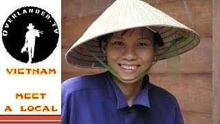 Vietnam Travel Series - Overlander.tv Meet a Local