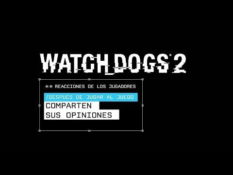 Watch Dogs 2: Reacciones de los Jugadores [ES]