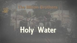 The Milton Brothers - Holy Water