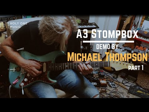 Michael Thompson - A3 Stompbox Playthrough - Part 1