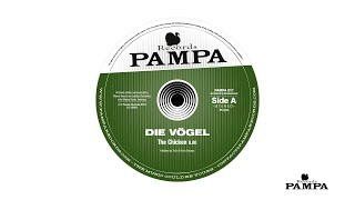Die Vögel - The Chicken (PAMPA017)