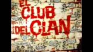 El Club Del Clan Adios Mundo Cruel Youtube