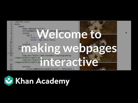 Welcome to making webpages interactive | Computer programming | Khan Academy