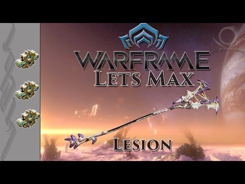 Lets Max (Warframe) 140 - Lesion