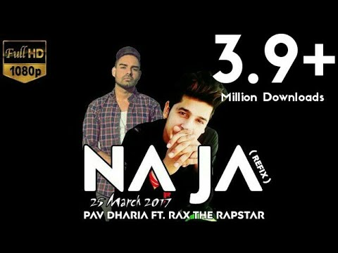 Na Ja - Pav Dharia Ft. Rax The Rapstar 2017 ( Motion Picture HD )