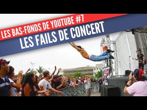 Les Bas-Fonds de Youtube #7: les fails de concert