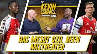 Has Ozil Been Mistreated? | 5 Things We've Learnt About Arsenal! | The Kevin Campbell Show