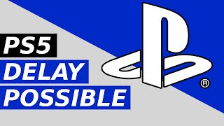 PS5 Delay Chances Are Growing
