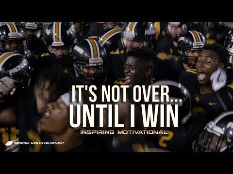 It's Not Over Until I Win - Colquitt County Packer Football 2017