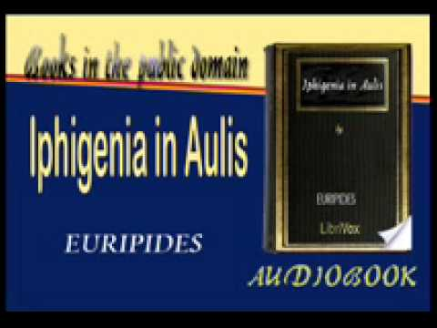 Iphigenia in Aulis Audiobook EURIPIDES