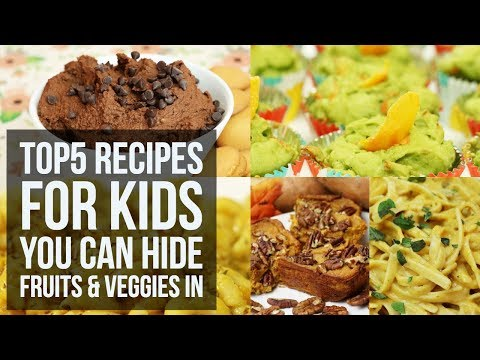 Top 5 Recipes For Kids You Can Hide Fruits And Veggies In | Easy Healthy Recipes By Forkly