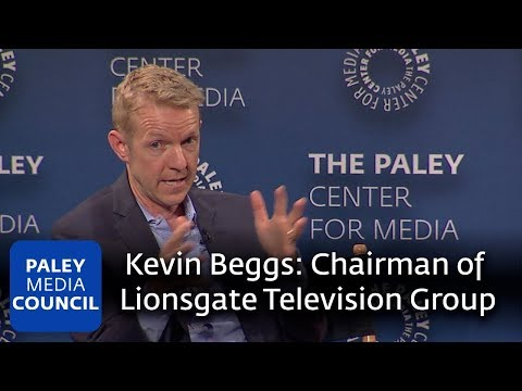 A Conversation with Kevin Beggs, Chairman, Lionsgate Television Group