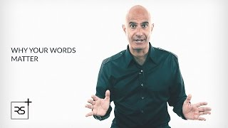 Why Your Words Matter | Robin Sharma