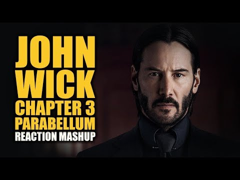 JOHN WICK CHAPTER 3 PARABELLUM Reactions Mashup