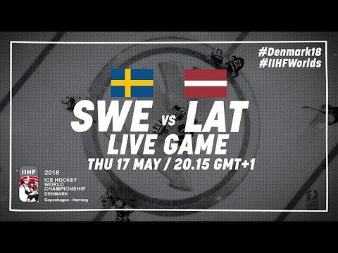 Sweden - Latvia | Live | 2018 IIHF Ice Hockey World Championship