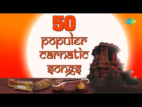 Top 50 Popular Carnatic Music | Devotional Songs | M. S. Subbulakshmi, Balamuralikrishna