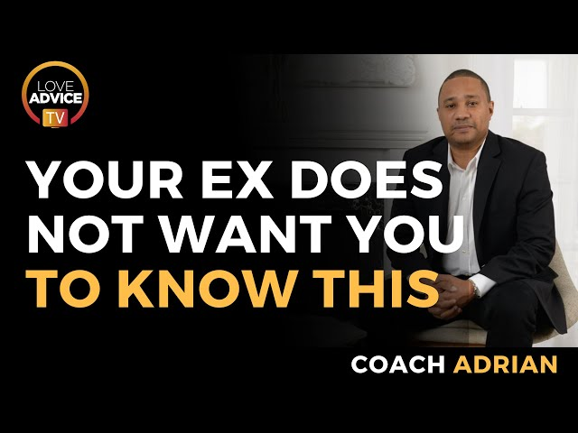The Secret Your Ex Doesn't Want You to Know
