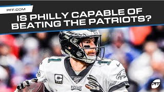 Is Philly Capable Of Beating The Patriots? | PFF