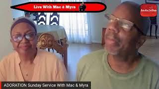 ADORATION Sunday Service With Mac & Myra