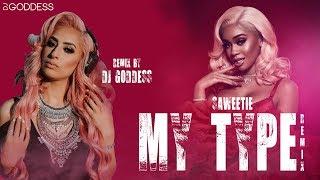 My Type Remix DJ Goddess Saweetie