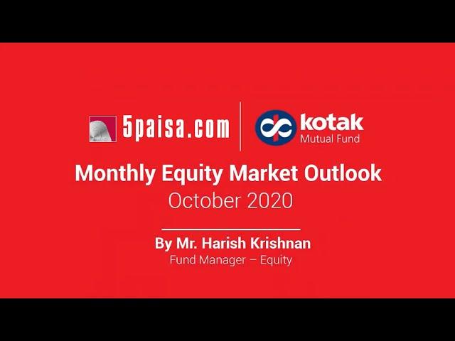 Equity Market Outlook   by Mr  Harish Krishnan