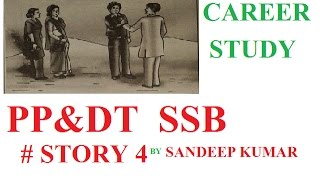 PP&DT # STORY 4   FOR SSB INTERVEIW # ppdt stories