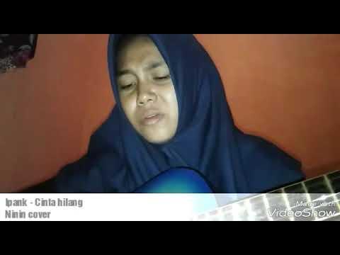 Ipank - Cinta Hilang - Cover By Ninin - Ummul Mukminin