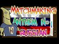 The Russian MatchMaking Anthem ! [SONG] | Counter-Strike: Global Offensive