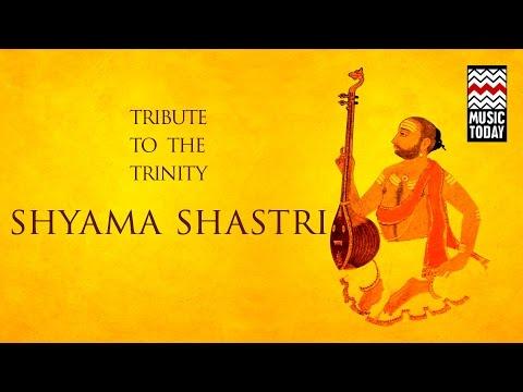 Tribute To The Trinity: Vol 3 | Shyama Shastri | Audio Jukebox | Vocal & Instrumental