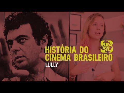 Lully l História do Cinema Brasileiro
