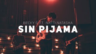 Sin Pijama - Becky G ft. Natti Natasha (Lyrics) 🎧