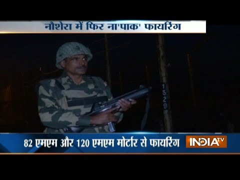 Pakistan army continues to violates ceasefire along LoC in Naushera