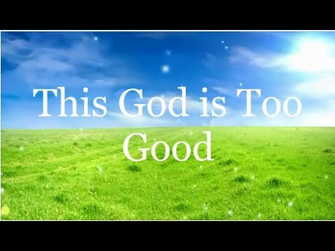 This God is Too Good - Nathaniel Bassey ft. Micah Stampley (Lyrics)