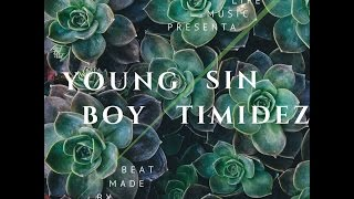 Young Boy - Sin Timidez Trap Music Official Audio