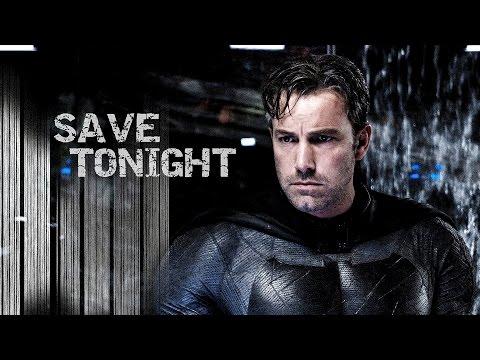 Batman // Save Tonight
