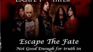 Escape The Fate- Not Good Enough For Truth In cliché +lyrics