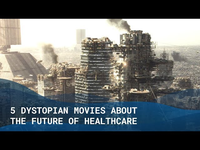 5 Dystopian Movies About The Future Of Healthcare - The Medical Futurist