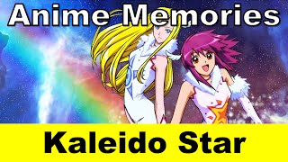 I was really excited to do this video since Kaleido Star is an anim...