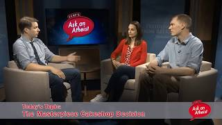 Ask An Atheist: Breaking Down the Masterpiece Cakeshop Case