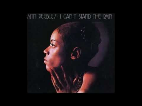 I Can't Stand The Rain 1974 - Ann Peebles