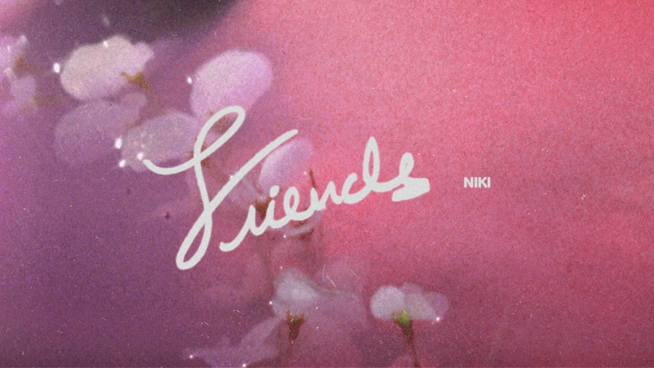 NIKI - Friends