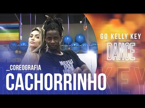 CACHORRINHO | GO KELLY KEY DANCE | COREOGRAFIA com DUDU NEVES