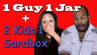 1 Guy 1 Jar + 2 Kids 1 Sandbox Reactions