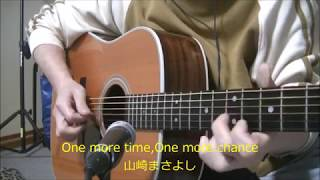 One more time,one more chance 詞・曲:山崎将義 これ以上何を失えば ...